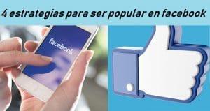 4 estrategias para ser popular en facebook
