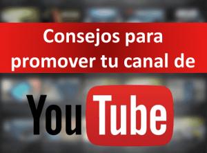 Consejos para promover tu canal de YouTube