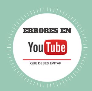 Errores que debes evitar como YouTuber