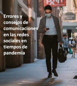 Errores y consejos de comunicaciones en las redes sociales en tiempos de pandemia