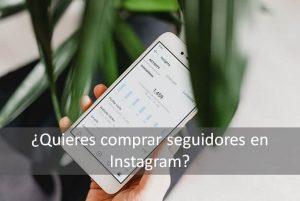 Quieres comprar seguidores en Instagram