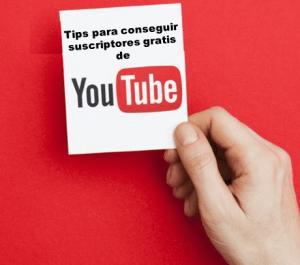Tips para conseguir suscriptores gratis de YouTube